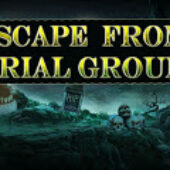 Top10 Escape From Burial Ground